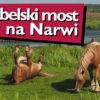 Diabelski most na Narwi, czyli legenda zerwanego mostu w Kruszewie